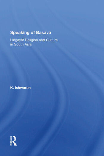 Speaking Of Basava Lingayat Religion And Culture In South Asia book cover