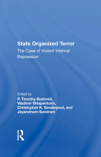 State Organized Terror The Case Of Violent Internal Repression book cover