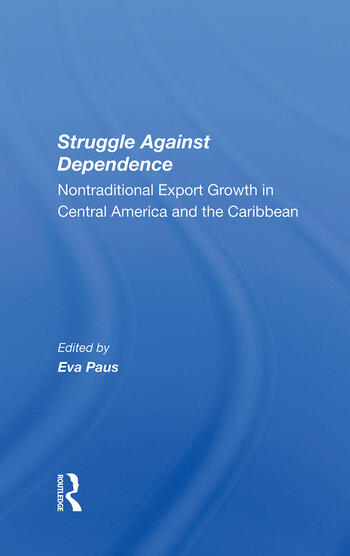 Struggle Against Dependence Nontraditional Export Growth In Central America And The Caribbean book cover