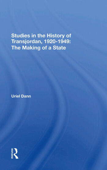 Studies In The History Of Transjordan, 19201949 The Making Of A State book cover