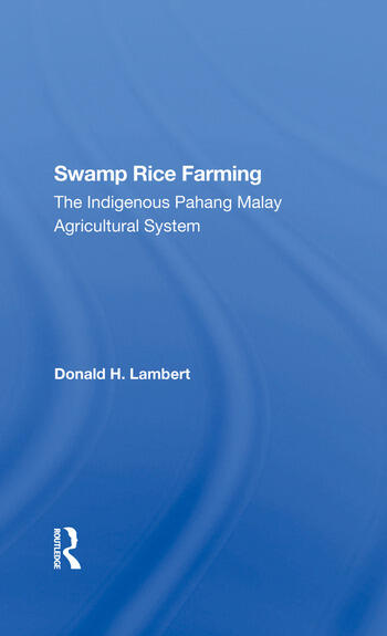 Swamp Rice Farming The Indigenous Pahang Malay Agricultural System book cover