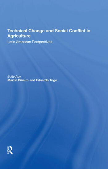 Technical Change And Social Conflict In Agriculture Latin American Perspectives book cover