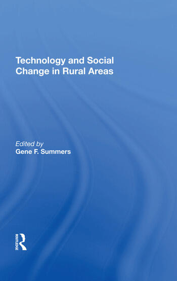 Technology And Social Change In Rural Areas A Festschrift For Eugene A. Wilkening book cover