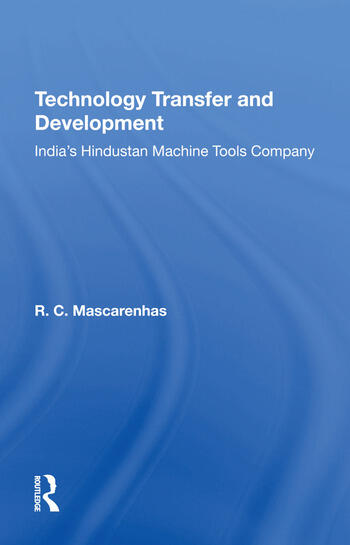 Technology Transfer And Development India's Hindustan Machine Tools Company book cover