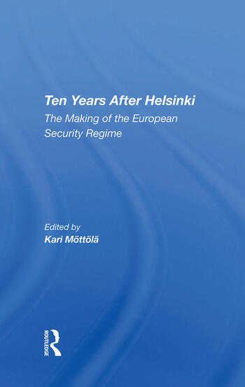 Ten Years After Helsinki The Making Of The European Security Regime book cover