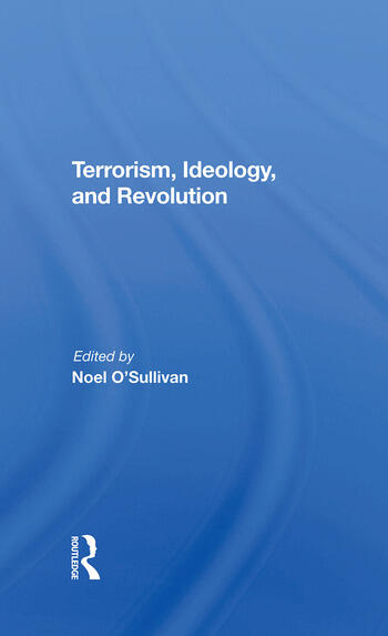 Terrorism, Ideology And Revolution The Origins Of Modern Political Violence book cover