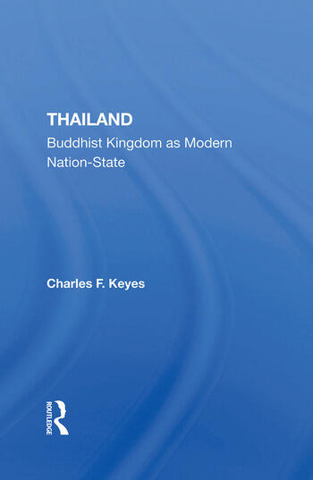 Thailand Buddhist Kingdom As Modern Nation State book cover