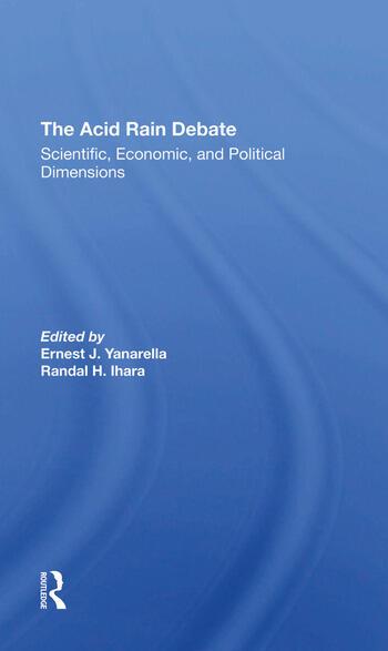 The Acid Rain Debate Scientific, Economic, And Political Dimensions book cover