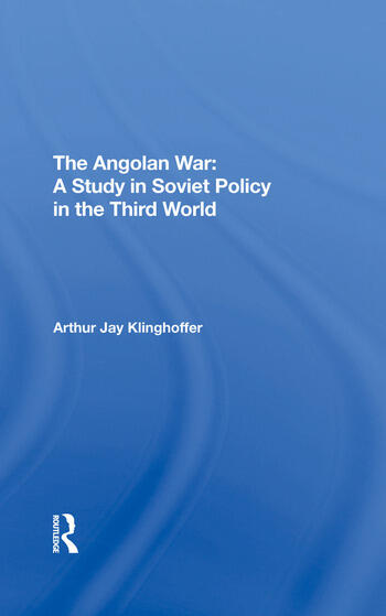 The Angolan War A Study In Soviet Policy In The Third World book cover