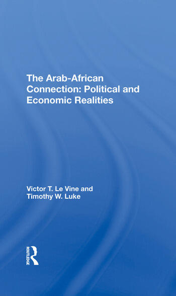 The Arabafrican Connection Political And Economic Realities book cover