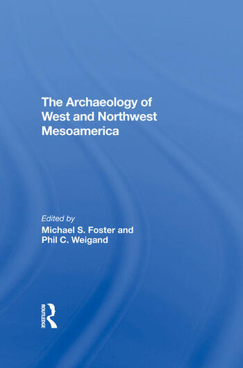 The Archaeology Of West And Northwest Mesoamerica book cover