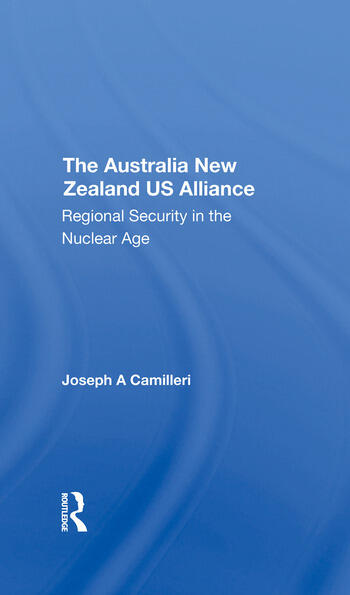 The Australianew Zealandu.s. Alliance Regional Security In The Nuclear Age book cover