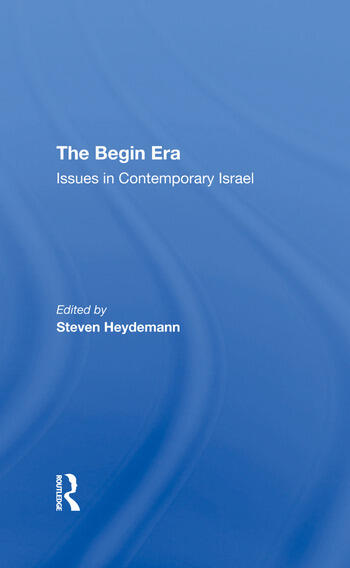 The Begin Era Issues In Contemporary Israel book cover