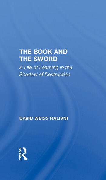 The Book And The Sword A Life Of Learning In The Shadow Of Destruction book cover
