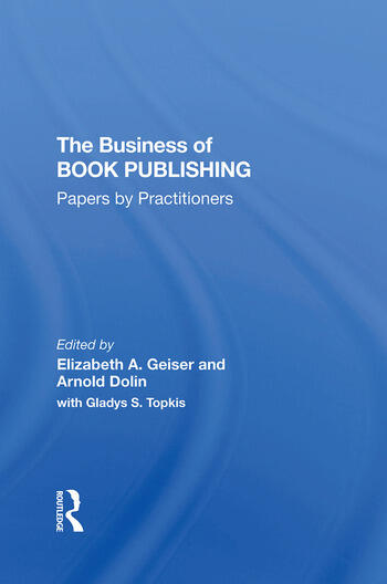 The Business Of Book Publishing Papers By Practitioners book cover