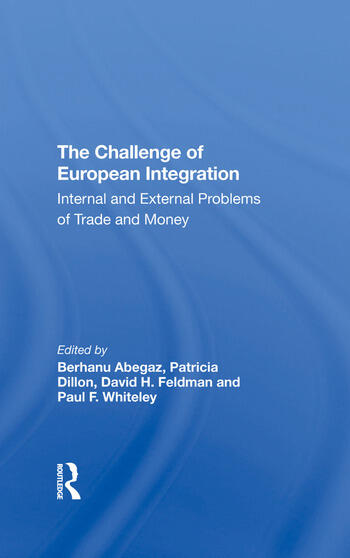 The Challenge Of European Integration Internal And External Problems Of Trade And Money book cover