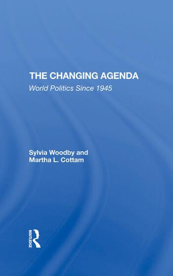The Changing Agenda World Politics Since 1945 book cover