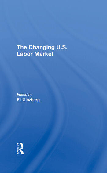The Changing U.s. Labor Market book cover