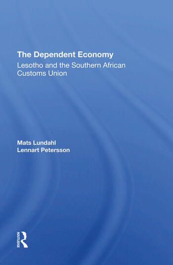 The Dependent Economy Lesotho And The Southern African Customs Union book cover