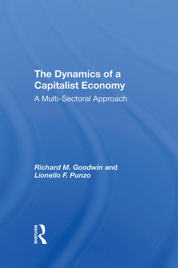 The Dynamics Of A Capitalist Economy A Multisectoral Approach book cover