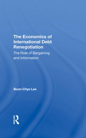The Economics Of International Debt Renegotiation The Role Of Bargaining And Information book cover