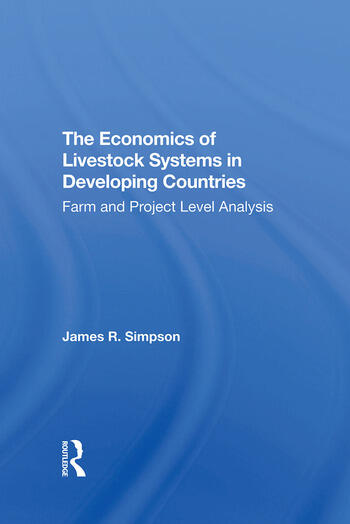 The Economics Of Livestock Systems In Developing Countries Farm And Project Level Analysis book cover