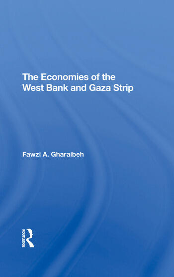 The Economies Of The West Bank And Gaza Strip book cover