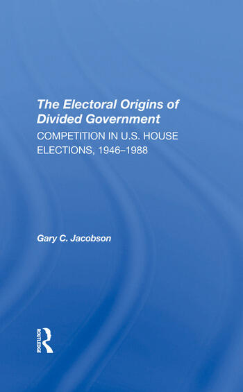 The Electoral Origins Of Divided Government Competition In U.s. House Elections, 19461988 book cover