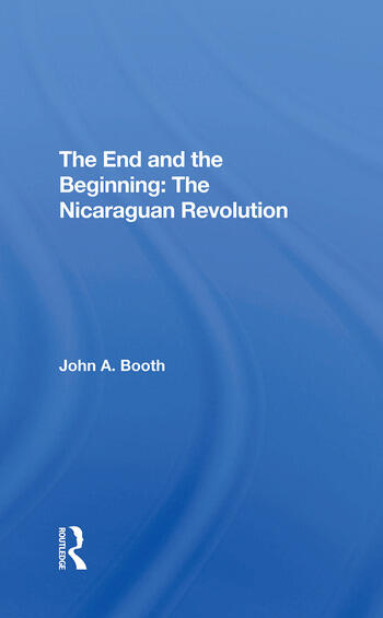 The End And The Beginning: The Nicaraguan Revolution book cover