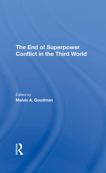 The End Of Superpower Conflict In The Third World book cover