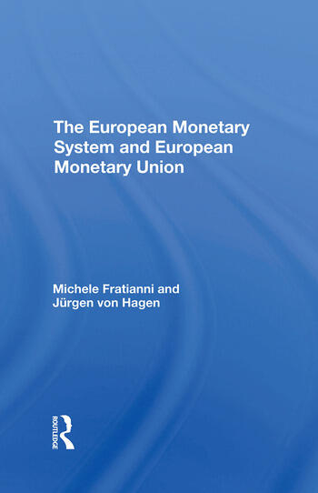 The European Monetary System And European Monetary Union book cover