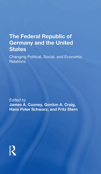 The Federal Republic Of Germany And The United States Changing Political, Social, And Economic Relations book cover
