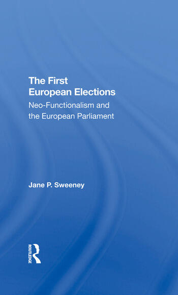 The First European Elections Neofunctionalism And The European Parliament book cover