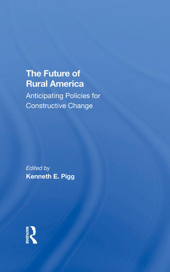 The Future Of Rural America Anticipating Policies For Constructive Change book cover