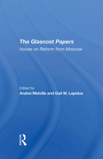 The Glasnost Papers Voices On Reform From Moscow book cover