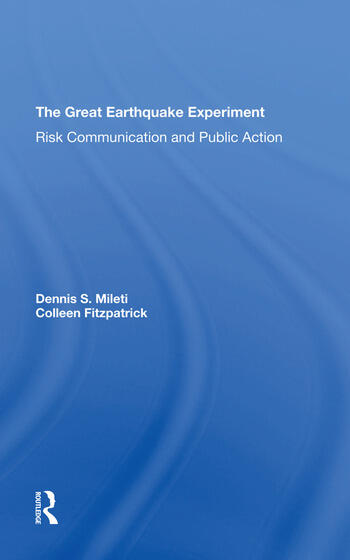 The Great Earthquake Experiment Risk Communication And Public Action book cover