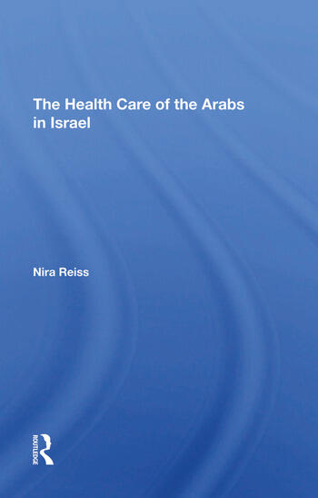 The Health Care Of The Arabs In Israel book cover
