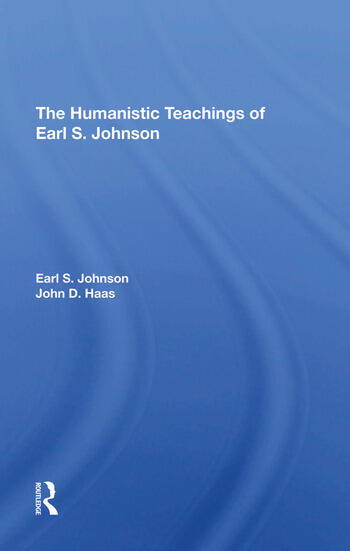The Humanistic Teachings Of Earl S. Johnson book cover