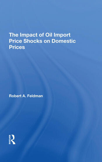 The Impact Of Oil Import Price Shocks On Domestic Prices book cover