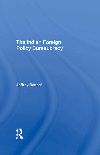 The Indian Foreign Policy Bureaucracy book cover