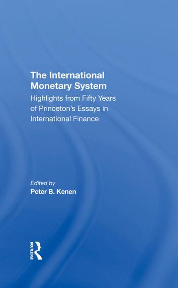 The International Monetary System Highlights From Fifty Years Of Princeton's Essays In International Finance book cover