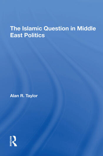 The Islamic Question In Middle East Politics book cover