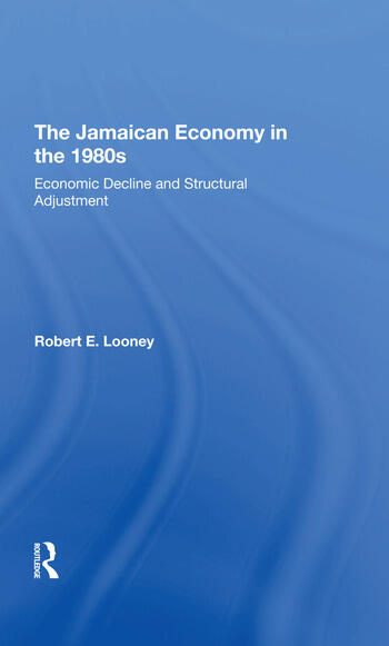 The Jamaican Economy In The 1980s Economic Decline And Structural Adjustment book cover