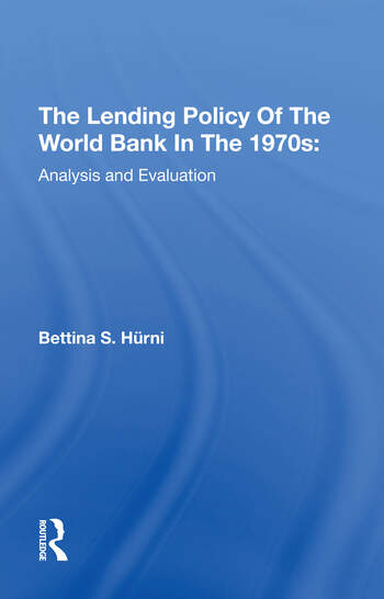 The Lending Policy Of The World Bank In The 1970s Analysis And Evaluation book cover