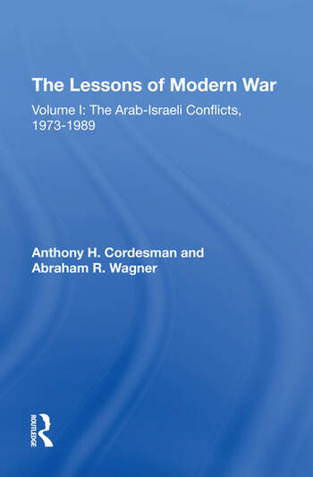 The Lessons Of Modern War Volume I: The Arabisraeli Conflicts, 19731989 book cover