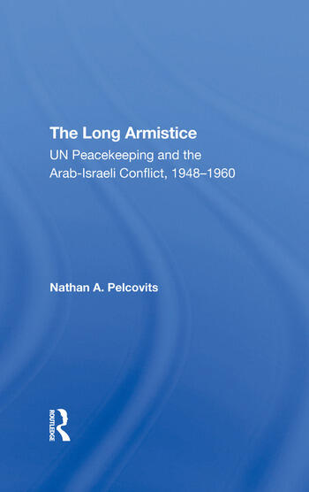 The Long Armistice Un Peacekeeping And The Arabisraeli Conflict, 19481960 book cover