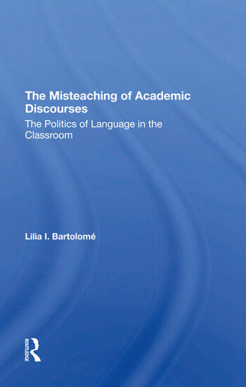 The Misteaching Of Academic Discourses The Politics Of Language In The Classroom book cover