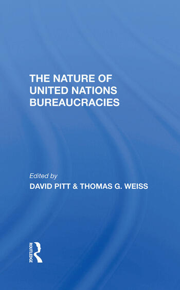 The Nature Of United Nations Bureaucracies book cover