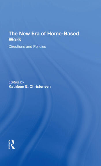 The New Era Of Homebased Work Directions And Policies book cover