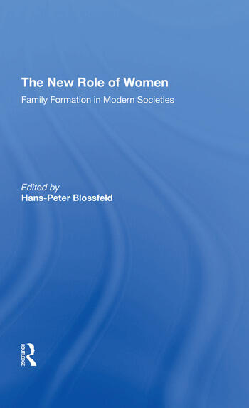 The New Role Of Women Family Formation In Modern Societies book cover